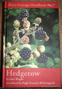 Hedgerow by John Wright River Cottage Handbook No7